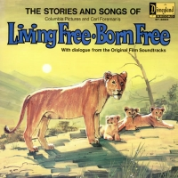 Front cover: The Stories and Songs of Columbia Pictures and Carl Foreman\'s Living Free - Born Free / The Stories and Songs of Columbia Pictures and Carl Foreman\'s Living Free - Born Free